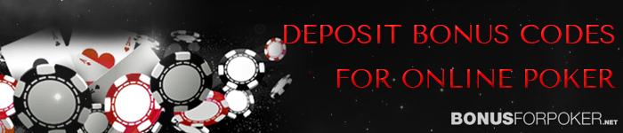 Deposit Bonus Codes for Online Poker